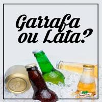 Voce Sabia - Garrafa ou Lata